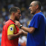 Chelsea manager Maurizio Sarri and Eden Hazard